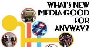 Whats New Media Good For