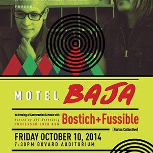 Motel Baja - Conversation & Music with Bostich + Fussible (Nortec Collective) {from RSVP site}